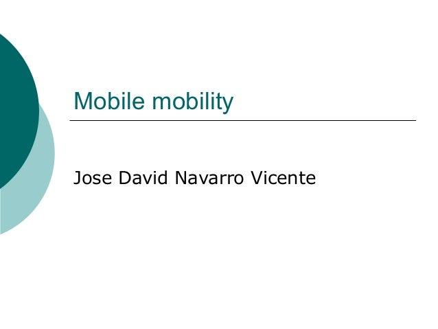 Mobile mobilityJose David Navarro Vicente