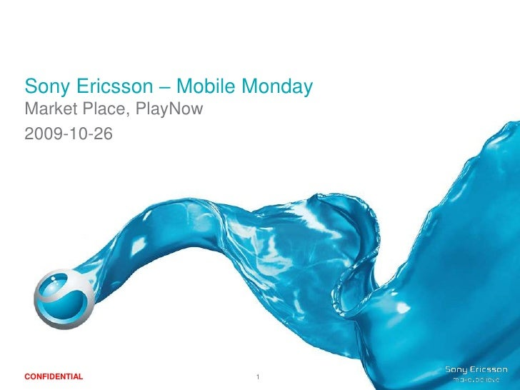 Sony Ericsson – Mobile Monday<br />Market Place, PlayNow<br />2009-10-26<br />