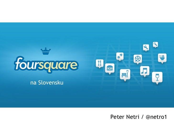 na Slovensku               Peter Netri / @netro1