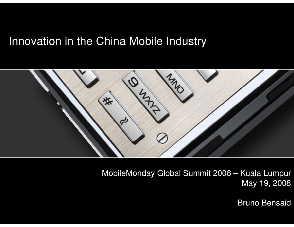 Innovation in the China Mobile Industry                                                      MobileMonday Global Summit 20...