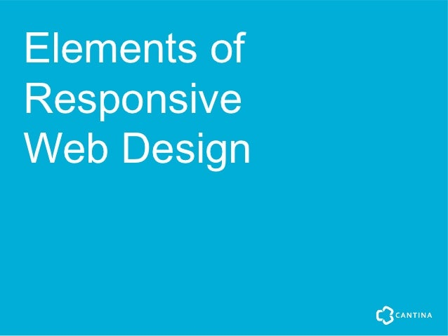 Elements ofResponsiveWeb Design