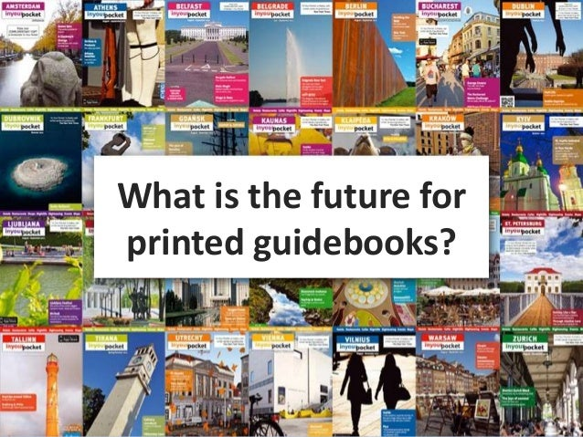 EVIDENCE -BASED COMMUNICATIONSWhat is the future forprinted guidebooks?