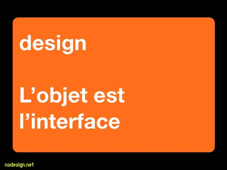 design  L'objet est l'interface
