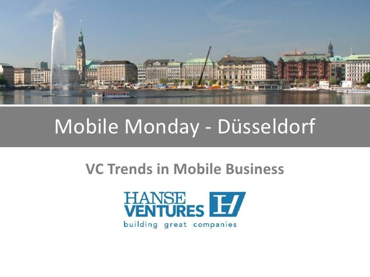 Mobile Monday - Düsseldorf<br />VC Trends in Mobile Business<br />