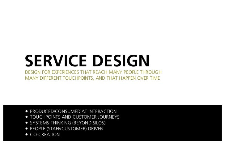 THAT'S EXPERIENCE DESIGN, RIGHT?Experience design is driven from the outside-in, concentrating on moments of engagementbet...