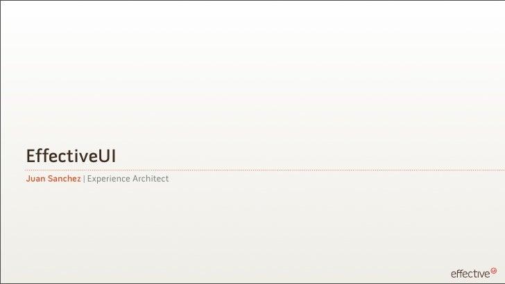 EffectiveUIJuan Sanchez | Experience Architect