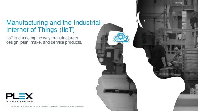 Manufacturing and the Industrial Internet of Things (IIoT)