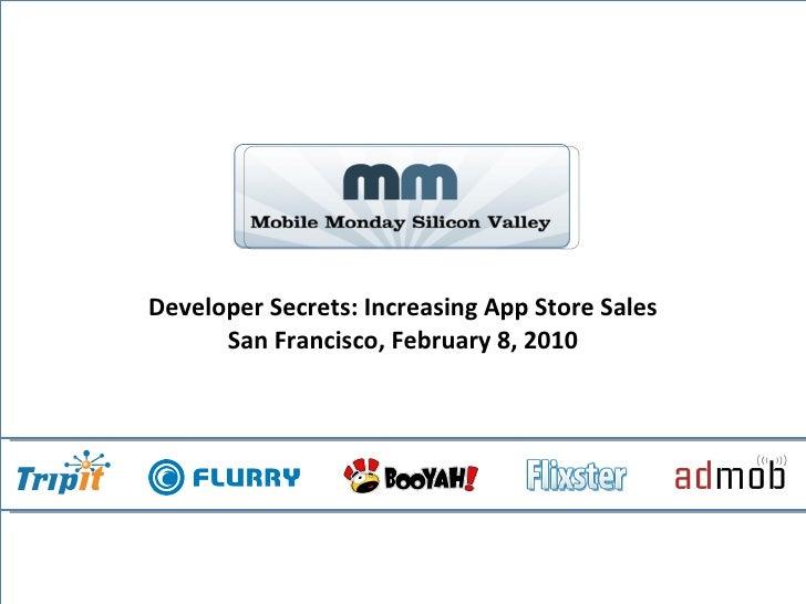 Developer Secrets: Increasing App Store Sales San Francisco, February 8, 2010