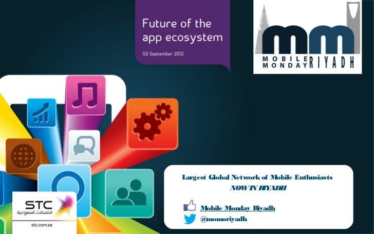 Largest Global Network of Mobile Enthusiasts              NOWIN RIYADH     Mobile Monday Riyadh     @momoriyadh           ...