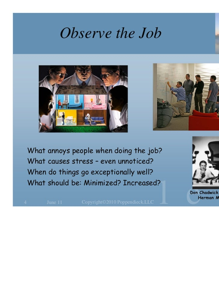 Observe the Job    What annoys people when doing the job?    What causes stress – even unnoticed?    When do things go exc...