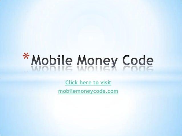 Click here to visitmobilemoneycode.com*