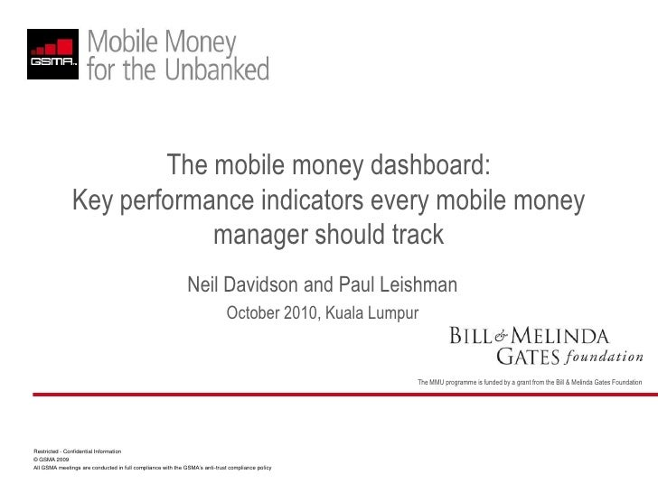 The mobile money dashboard: Key performance indicators every mobile money manager should track<br />Neil Davidson and Paul...