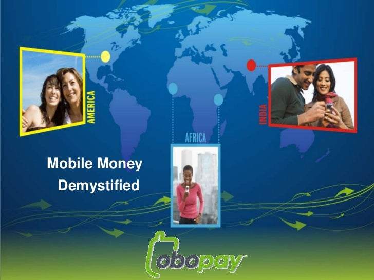 Mobile Money <br />       Demystified<br />