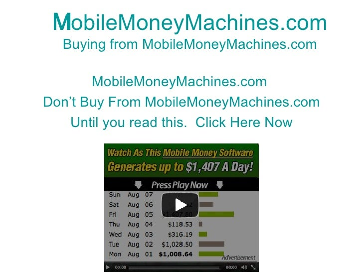 MobileMoneyMachines.com Buying from  MobileMoneyMachines.com MobileMoneyMachines.com   Don't Buy From  MobileMoneyMachines...