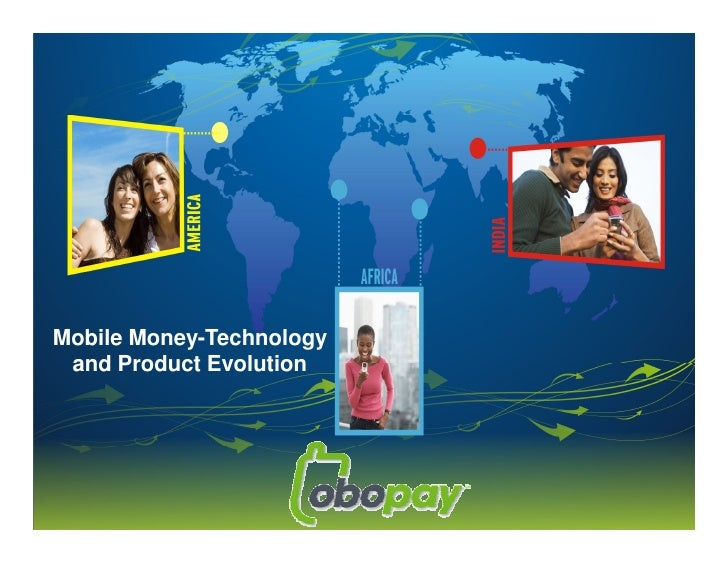 Mobile Money-Technology and Product Evolution