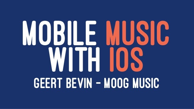 MOBILE MUSIC WITH IOSGEERT BEVIN - MOOG MUSIC