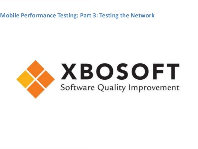 Mobile Performance Testing: Part 3: Testing the Network