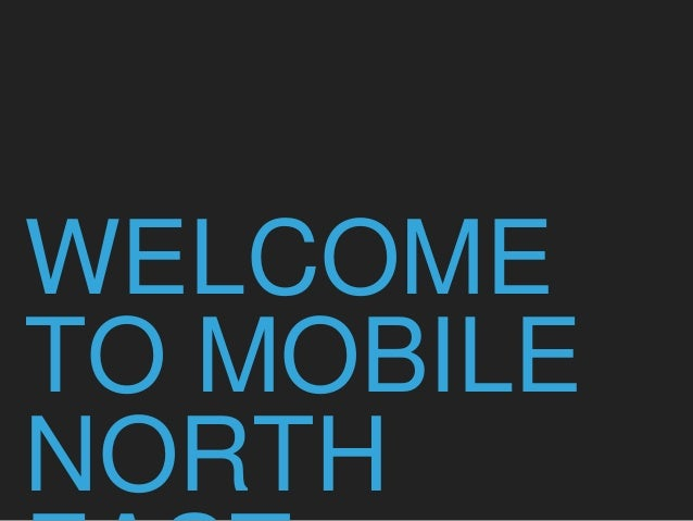 WELCOME TO MOBILE NORTH