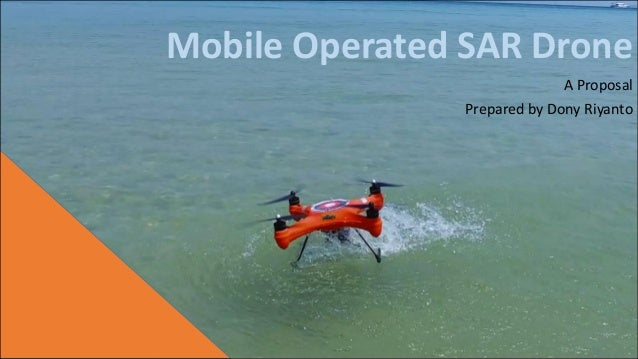 Mobile Operated SAR Drone A Proposal Prepared by Dony Riyanto