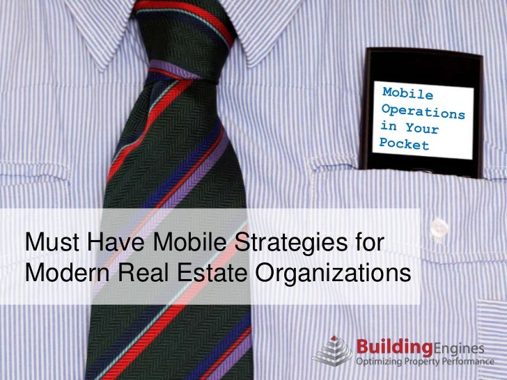 Must Have Mobile Strategies forModern Real Estate Organizations           Conquering the Code!
