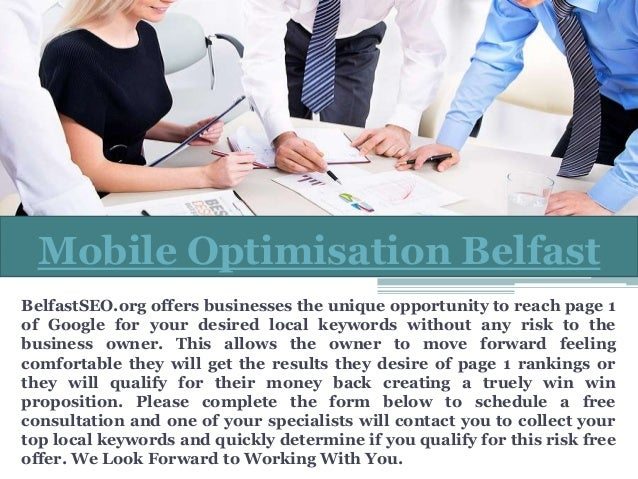 BelfastSEO.org offers businesses the unique opportunity to reach page 1 of Google for your desired local keywords without ...