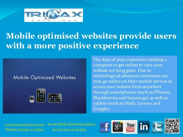 Mobile optimised websites provide users with a more positive experience                                                   ...