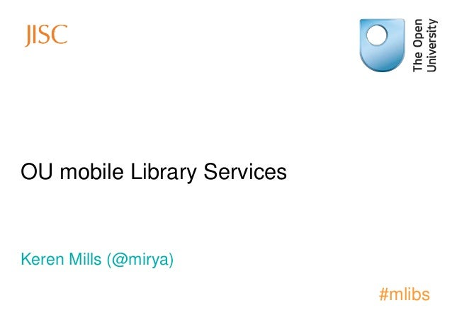 OU mobile Library Services  Keren Mills (@mirya)  #mlibs