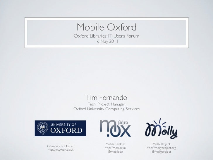 Mobile Oxford                   Oxford Libraries' IT Users Forum                              16 May 2011                 ...