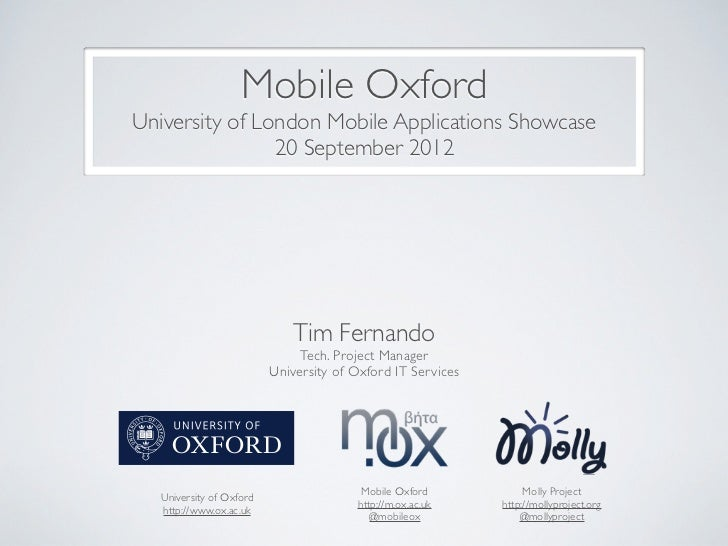 Mobile OxfordUniversity of London Mobile Applications Showcase                20 September 2012                           ...
