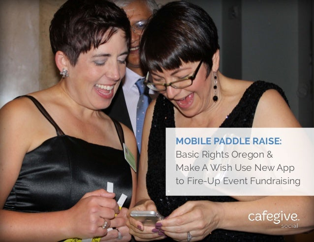 MOBILE PADDLE RAISE: Basic Rights Oregon & Make A Wish Use New App to Fire-Up Event Fundraising