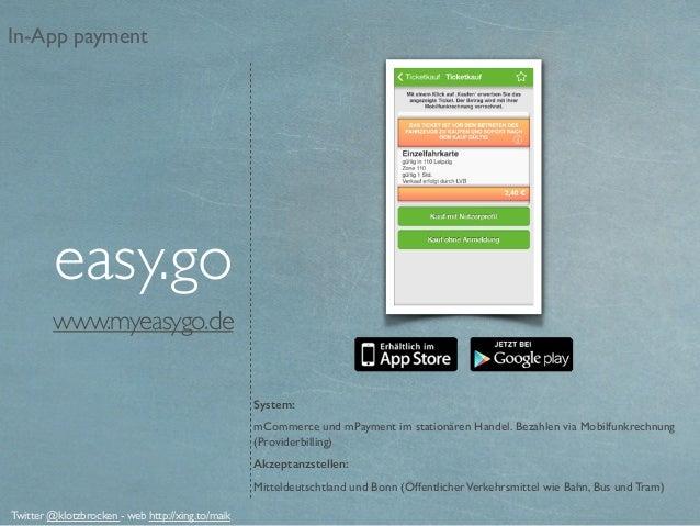 www.myeasygo.de System: mCommerce und mPayment im stationären Handel.Bezahlen via Mobilfunkrechnung (Providerbilling) Akz...