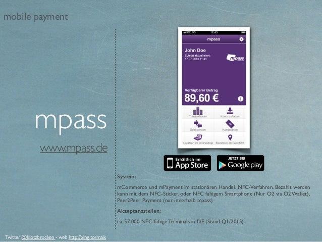 www.mpass.de System: mCommerce und mPayment im stationären Handel.NFC-Verfahren. Bezahlt werden kann mit dem NFC-Sticker,...