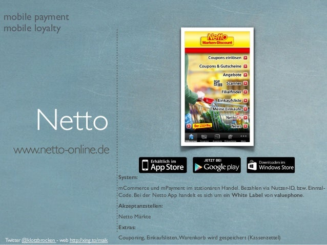 www.netto-online.de System: mCommerce und mPayment im stationären Handel.Bezahlen via Nutzer-ID, bzw. Einmal- Code. Bei d...