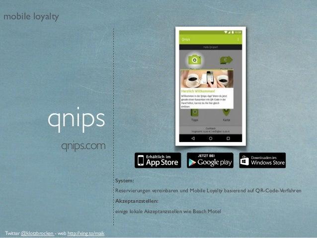 qnips.com System: Reservierungen vereinbaren und Mobile Loyalty basierend auf QR-Code-Verfahren Akzeptanzstellen: einige l...