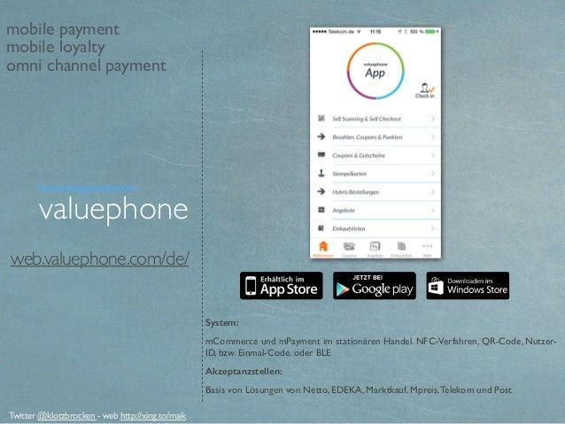 web.valuephone.com/de/ System: mCommerce und mPayment im stationären Handel. NFC-Verfahren, QR-Code, Nutzer- ID, bzw. Einm...