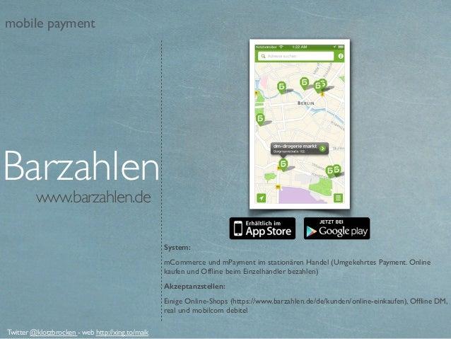 www.barzahlen.de System: mCommerce und mPayment im stationären Handel (Umgekehrtes Payment. Online kaufen und Offline beim ...