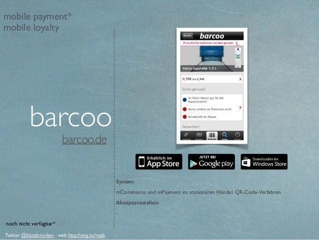 barcoo.de System: mCommerce und mPayment im stationären Handel. QR-Code-Verfahren Akzeptanzstellen: - barcoo Twitter @klot...