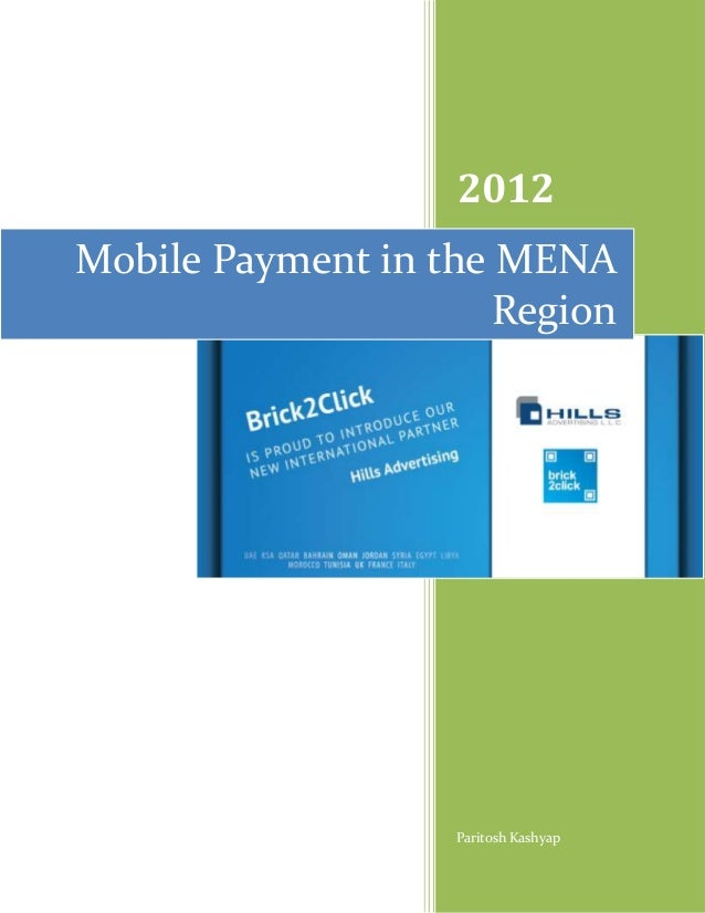 2012Mobile Payment in the MENA                      Region                   Paritosh Kashyap