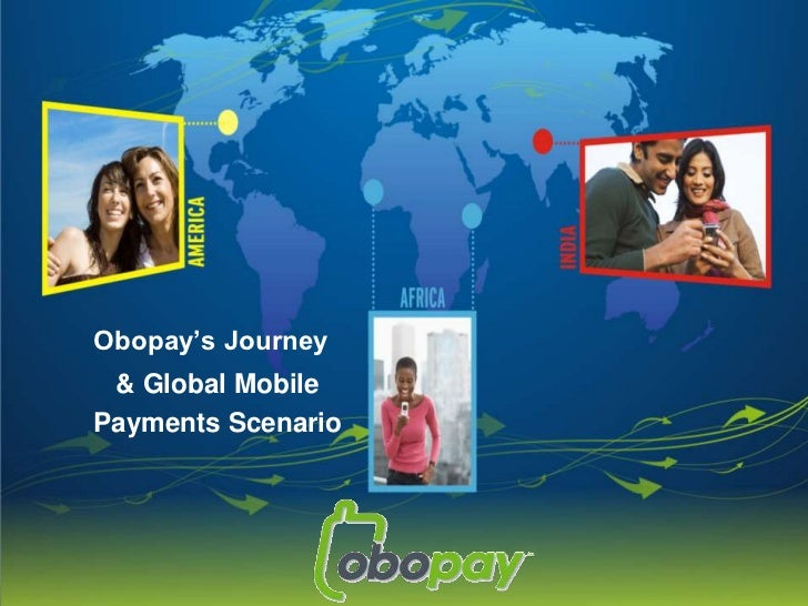 Obopay's Journey <br />        & Global Mobile<br />     Payments Scenario<br />