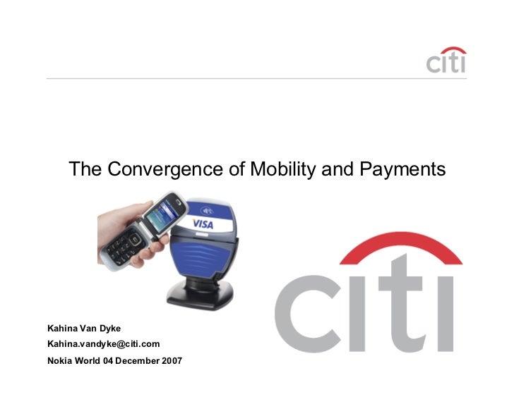The Convergence of Mobility and Payments     Kahina Van Dyke Kahina.vandyke@citi.com                                      ...