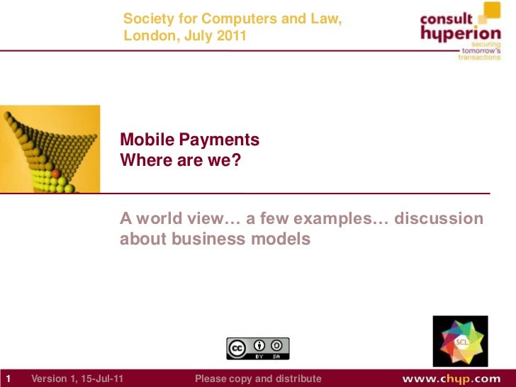 A world view… a few examples… discussion about business models<br />Mobile PaymentsWhere are we?<br />Society for Computer...
