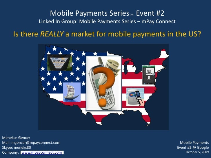 Mobile Payments Series Event #2                                                     TM                   Linked In Group: ...