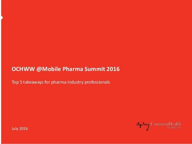 OCHWW @Mobile Pharma Summit 2016 Top 5 takeaways for pharma industry professionals July 2016