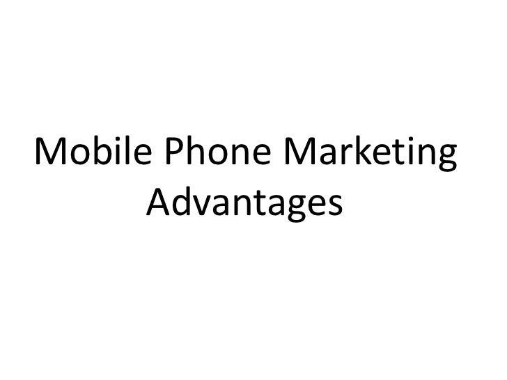 Mobile Phone Marketing Advantages<br />