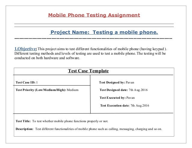 Mobile Phone Testing Assignment Project Name: Testing a mobile phone. ----------------------------------------------------...