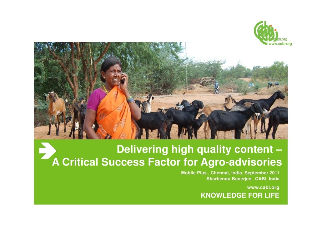 Delivering high quality content –A Critical Success Factor for Agro-advisories                         Mobile Plus , Chenn...