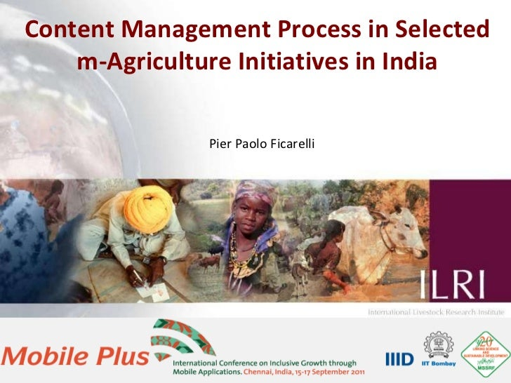 Content Management Process in Selected m-Agriculture Initiatives in India Pier Paolo Ficarelli