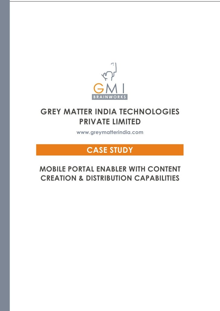 GREY MATTER INDIA TECHNOLOGIES         PRIVATE LIMITED          www.greymatterindia.com               CASE STUDY  MOBILE P...