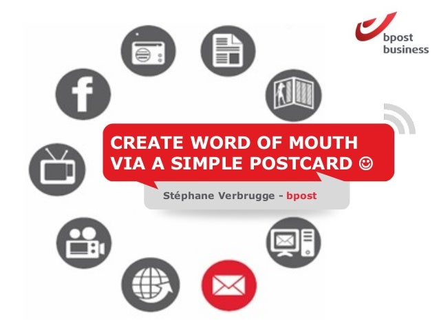 CREATE METPRATEN WORD OF MOUTHVIA A SIMPLE POSTCARD JE KLANT VIADIRECT MAIL    Stéphane Verbrugge - bpost