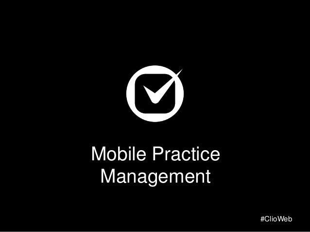 Mobile Practice Management #ClioWeb